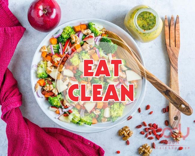 Chế độ ăn Eat Clean – Thực đơn giảm cân trong 1 tháng đơn giản, hiệu quả tuyệt đối